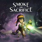 Smoke and Sacrifice – PC and Nintendo Switch