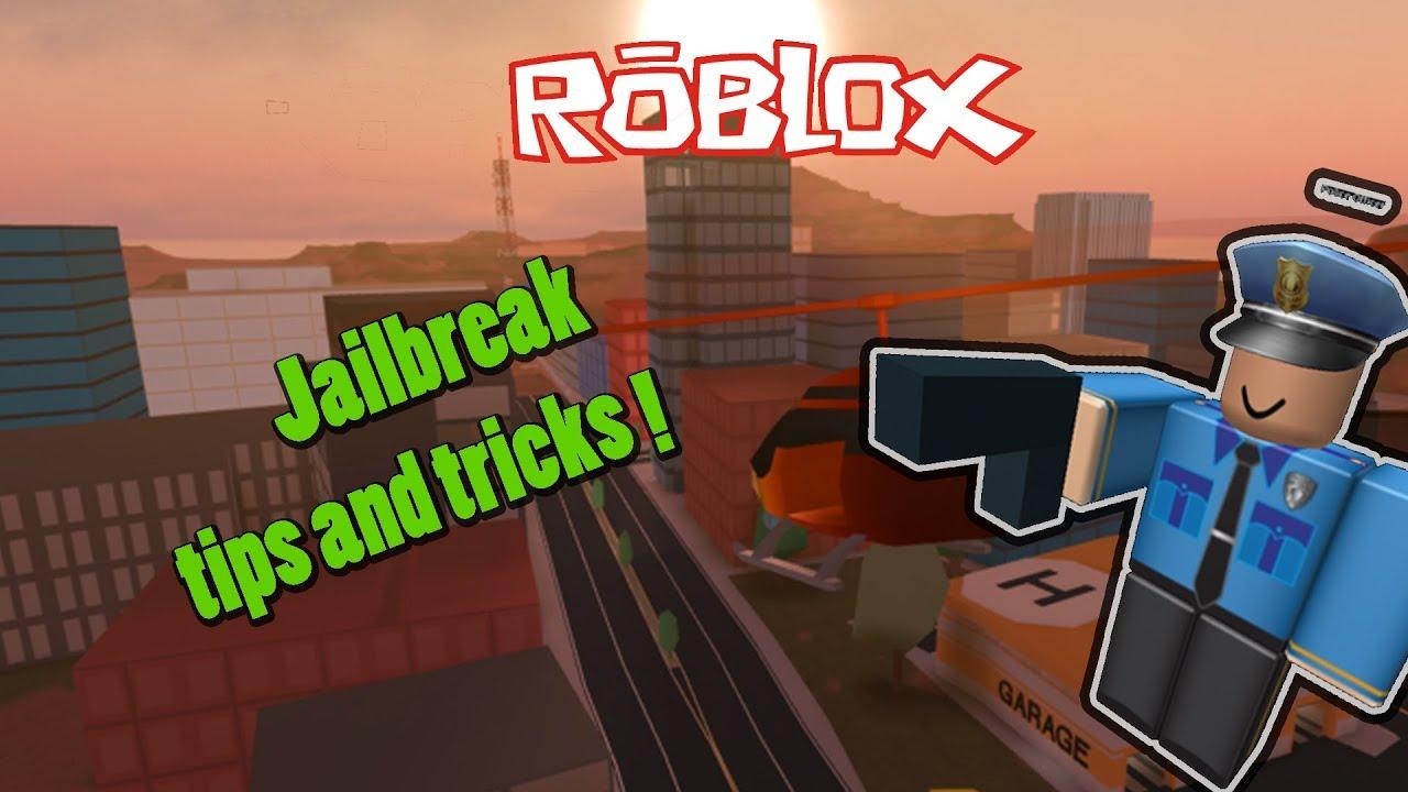roblox jailbreak tips and tricks 2019